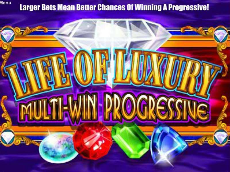 Life Of Luxury Progressive Slot