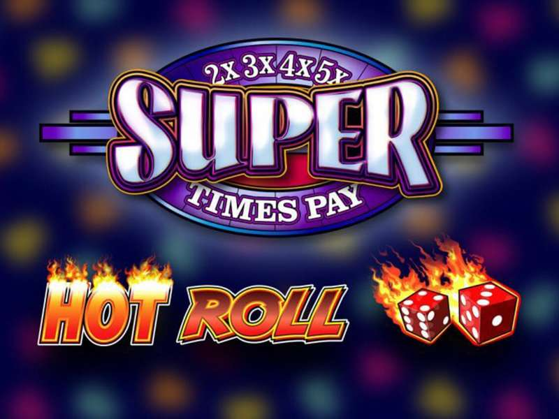 Super Times Pay Hot Roll Slots